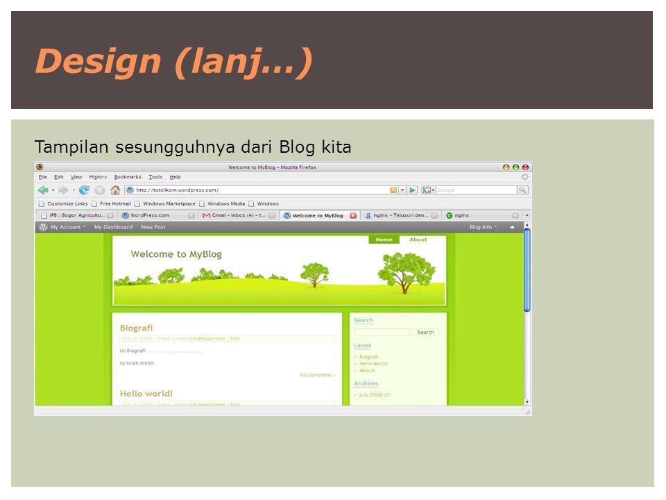 Design (lanj…) Tampilan sesungguhnya dari Blog kita