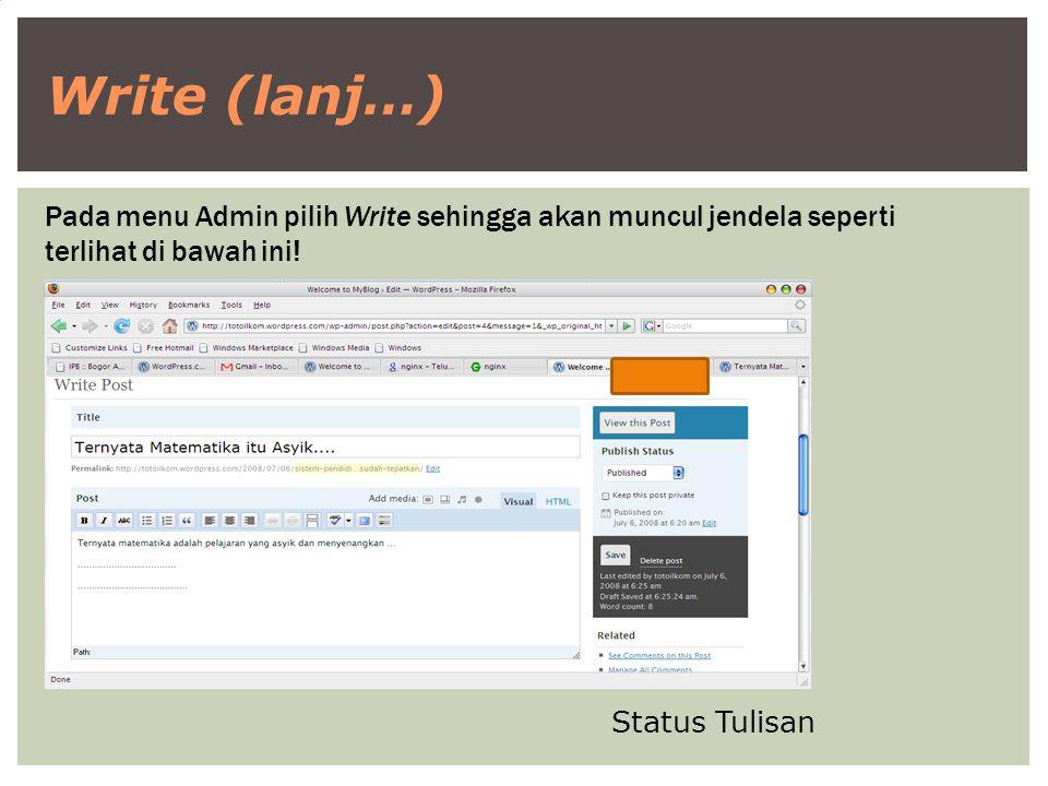 Write (lanj…) Pada menu Admin pilih Write sehingga akan muncul jendela seperti terlihat di bawah ini! Status Tulisan
