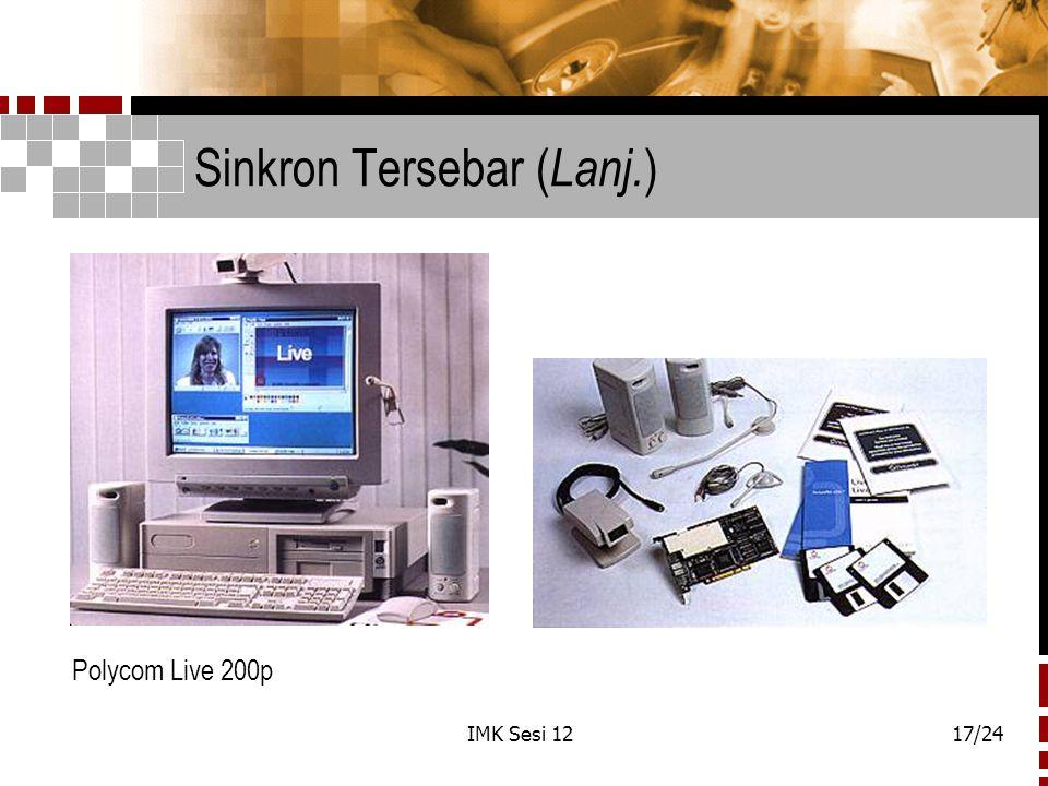 IMK Sesi 1217/24 Sinkron Tersebar ( Lanj. ) Polycom Live 200p
