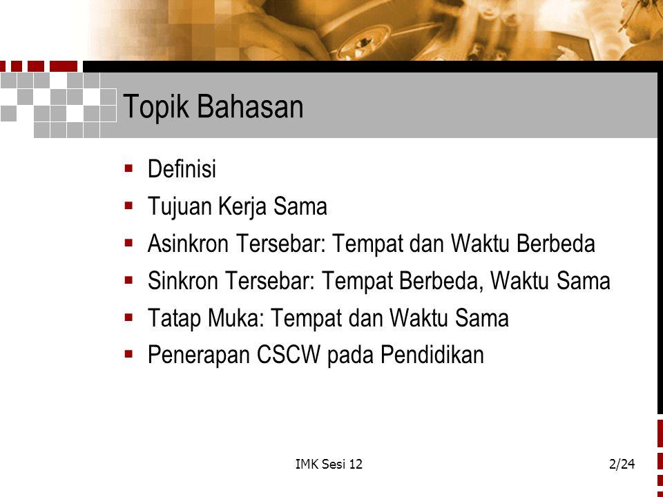 IMK Sesi 1213/24 Sinkron Tersebar: Tempat Berbeda, Waktu Sama  Group editor : mengedit dokumen bersama.