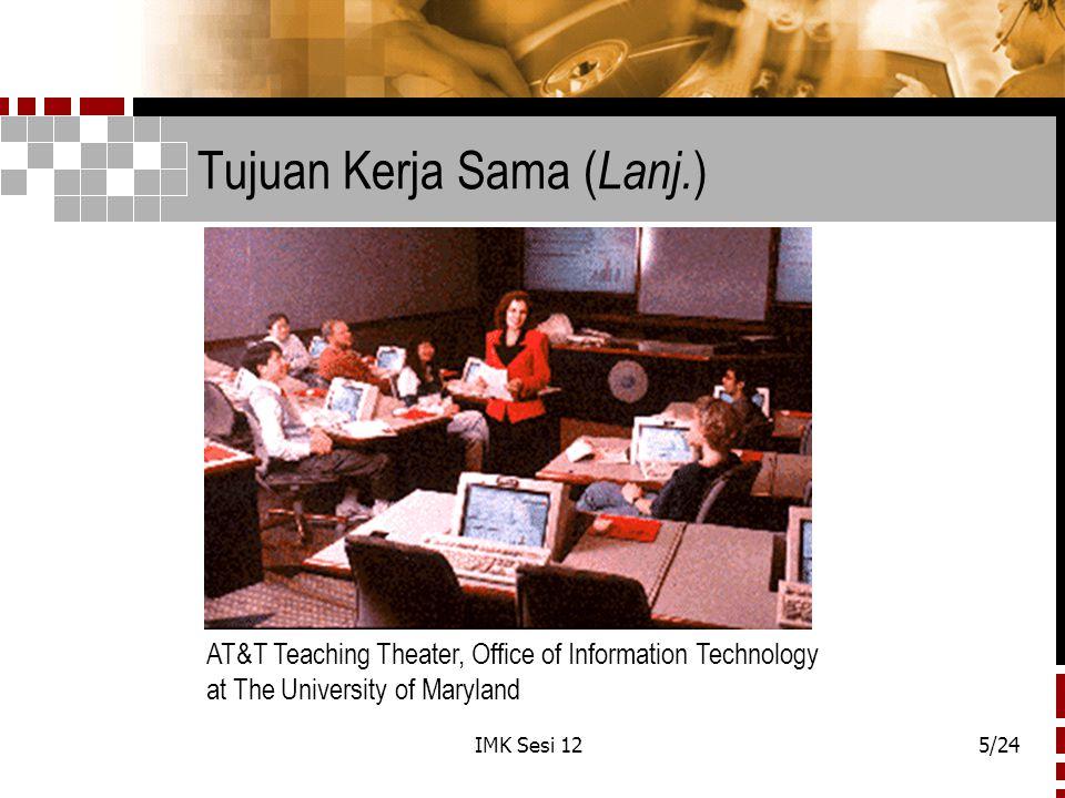 IMK Sesi 125/24 Tujuan Kerja Sama ( Lanj. ) AT&T Teaching Theater, Office of Information Technology at The University of Maryland