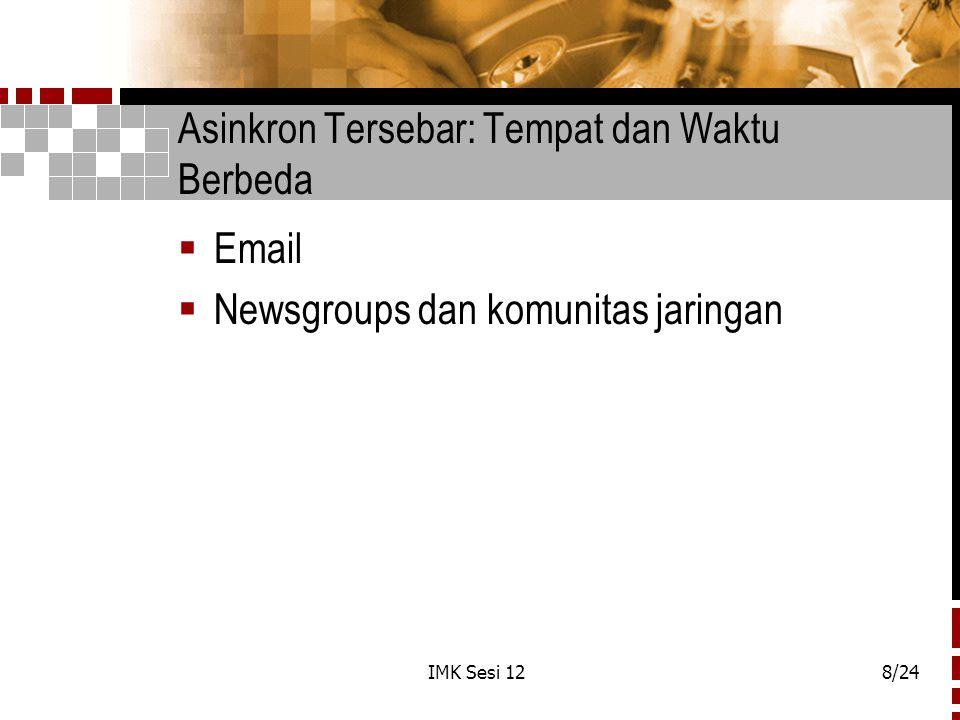 IMK Sesi 129/24 Email (Electronic Mail)  Sifat: struktur terlalu bebas, terlalu membuat kewalahan, dan transien.