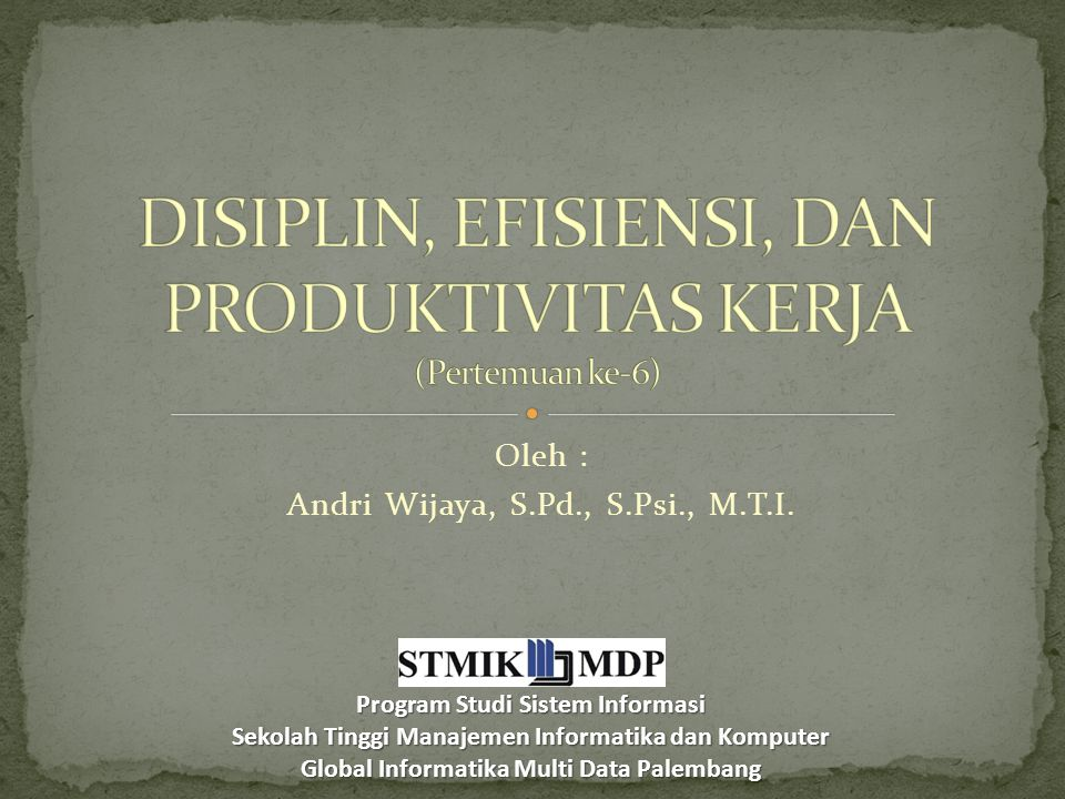 Oleh : Andri Wijaya, S.Pd., S.Psi., M.T.I.