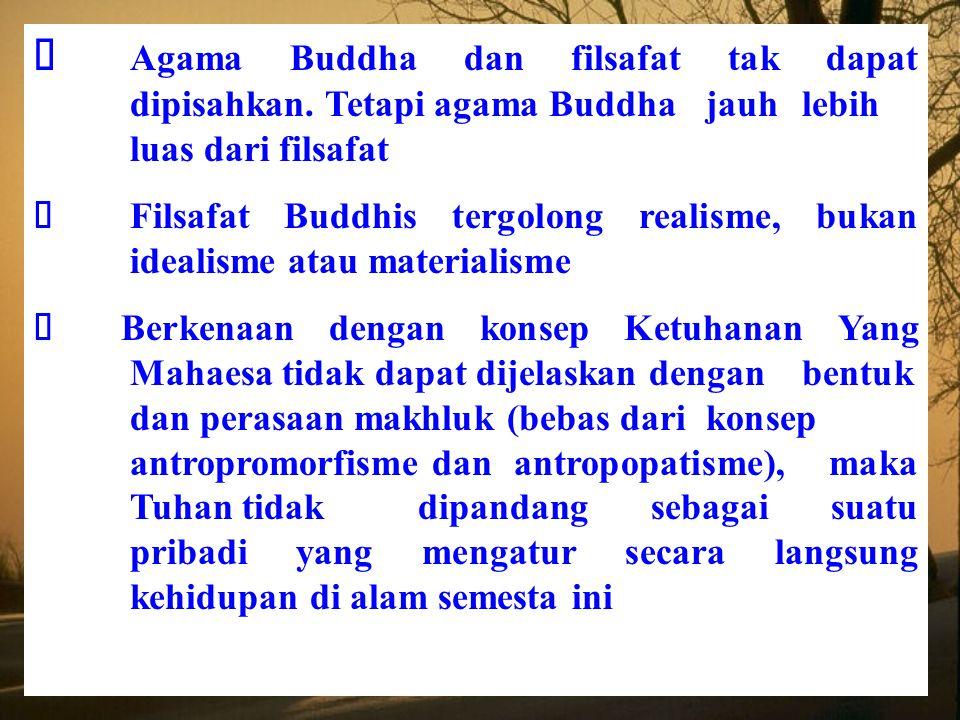  Agama Buddha dan filsafat tak dapat dipisahkan.