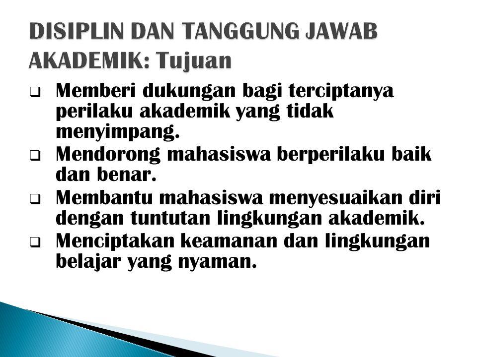  Disiplin PREVENTIF, upaya menggerakkan mahasiswa mengikuti dan mematuhi peraturan yang berlaku.