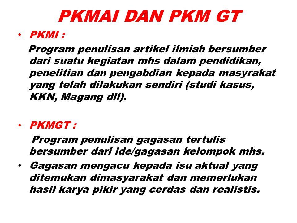 PKMAI DAN PKM GT PKMI : Program penulisan artikel ilmiah bersumber dari suatu kegiatan mhs dalam pendidikan, penelitian dan pengabdian kepada masyraka