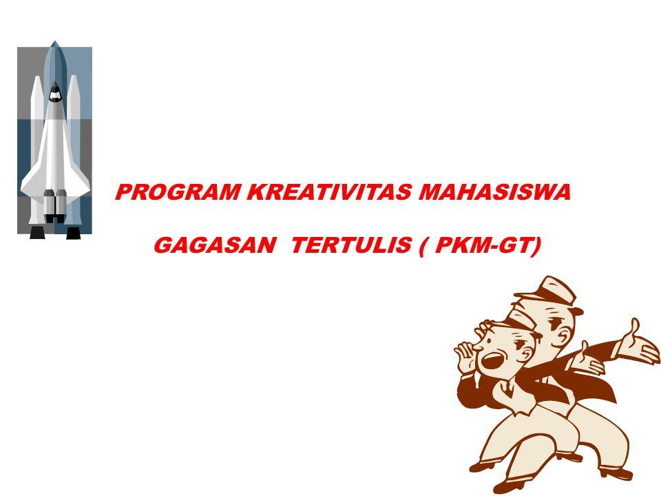 PKPOleh: PROGRAM KREATIVITAS MAHASISWA GAGASAN TERTULIS ( PKM-GT)