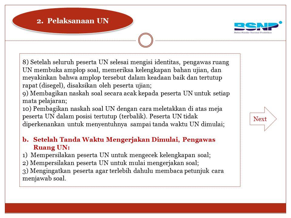 c.Kelebihan Naskah Soal UN Selama Ujian Berlangsung Tetap Disimpan Diruang Ujian Dan Tidak Diperbolehkan Dibaca Oleh Pengawas Ruangan.