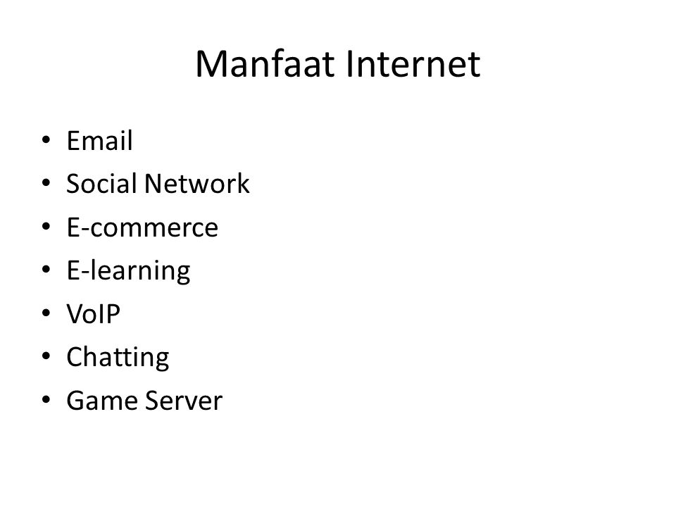 Manfaat Internet Email Social Network E-commerce E-learning VoIP Chatting Game Server