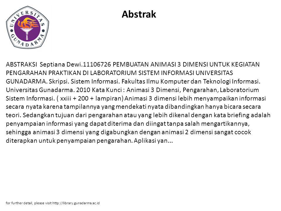 Abstrak ABSTRAKSI Septiana Dewi.11106726 PEMBUATAN ANIMASI 3 DIMENSI UNTUK KEGIATAN PENGARAHAN PRAKTIKAN DI LABORATORIUM SISTEM INFORMASI UNIVERSITAS