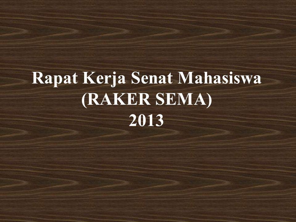 Rapat Kerja Senat Mahasiswa (RAKER SEMA) 2013