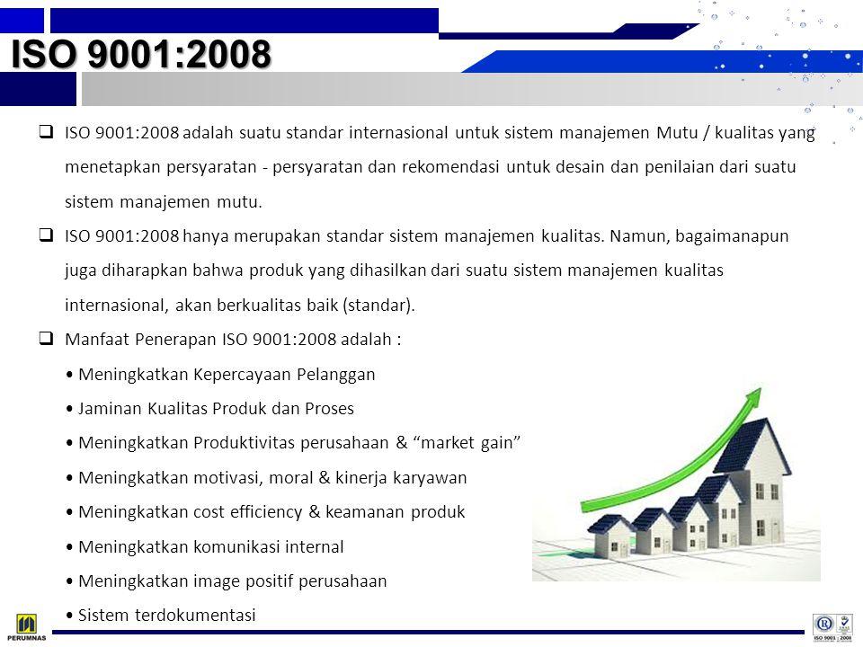 ISO 9001:2008  ISO 9001:2008 adalah suatu standar internasional untuk sistem manajemen Mutu / kualitas yang menetapkan persyaratan - persyaratan dan