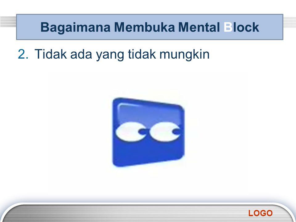 LOGO 2.Tidak ada yang tidak mungkin Bagaimana Membuka Mental Block