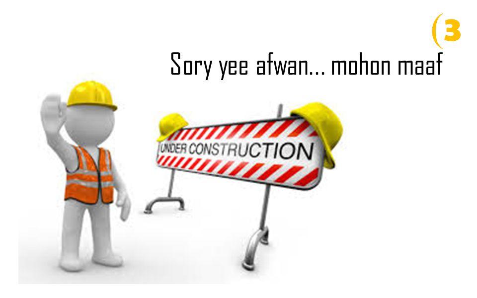 Sory yee afwan... mohon maaf (3(3