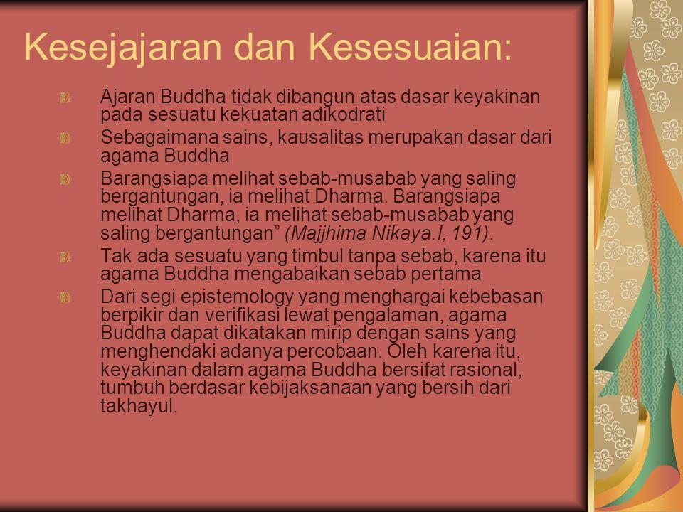 Kesejajaran dan Kesesuaian: Ajaran Buddha tidak dibangun atas dasar keyakinan pada sesuatu kekuatan adikodrati Sebagaimana sains, kausalitas merupakan