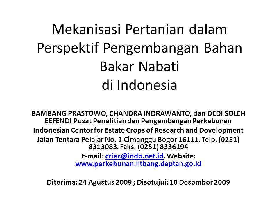 Mekanisasi Pertanian dalam Perspektif Pengembangan Bahan Bakar Nabati di Indonesia BAMBANG PRASTOWO, CHANDRA INDRAWANTO, dan DEDI SOLEH EEFENDI Pusat