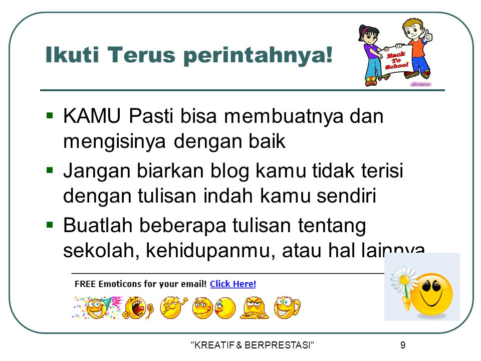 KREATIF & BERPRESTASI 8 Klik Create Your Blog Now!.