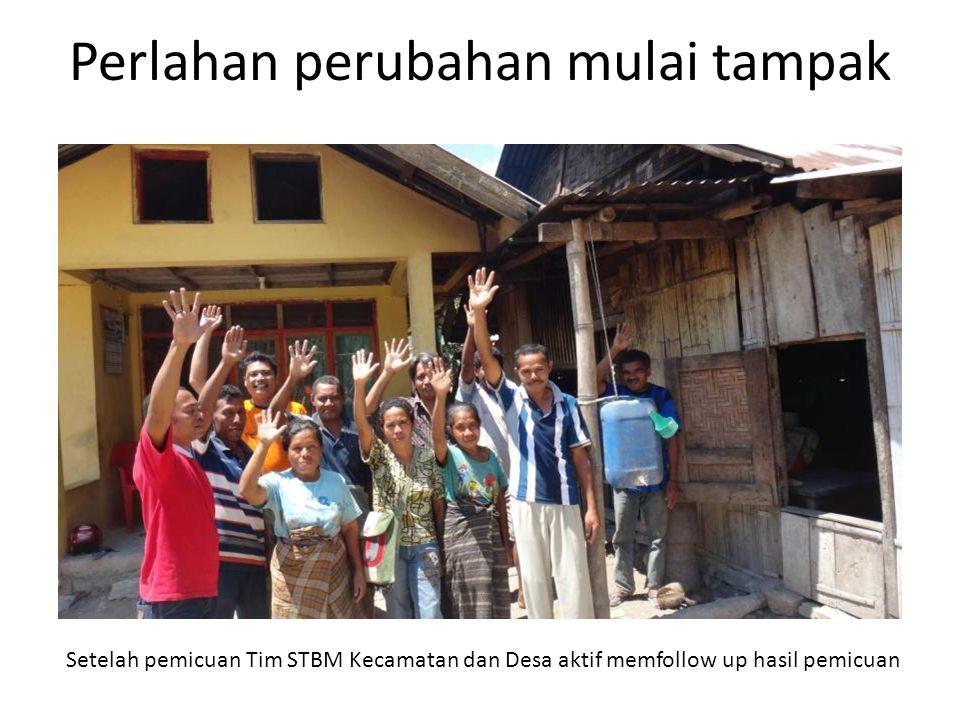 Perlahan perubahan mulai tampak Setelah pemicuan Tim STBM Kecamatan dan Desa aktif memfollow up hasil pemicuan
