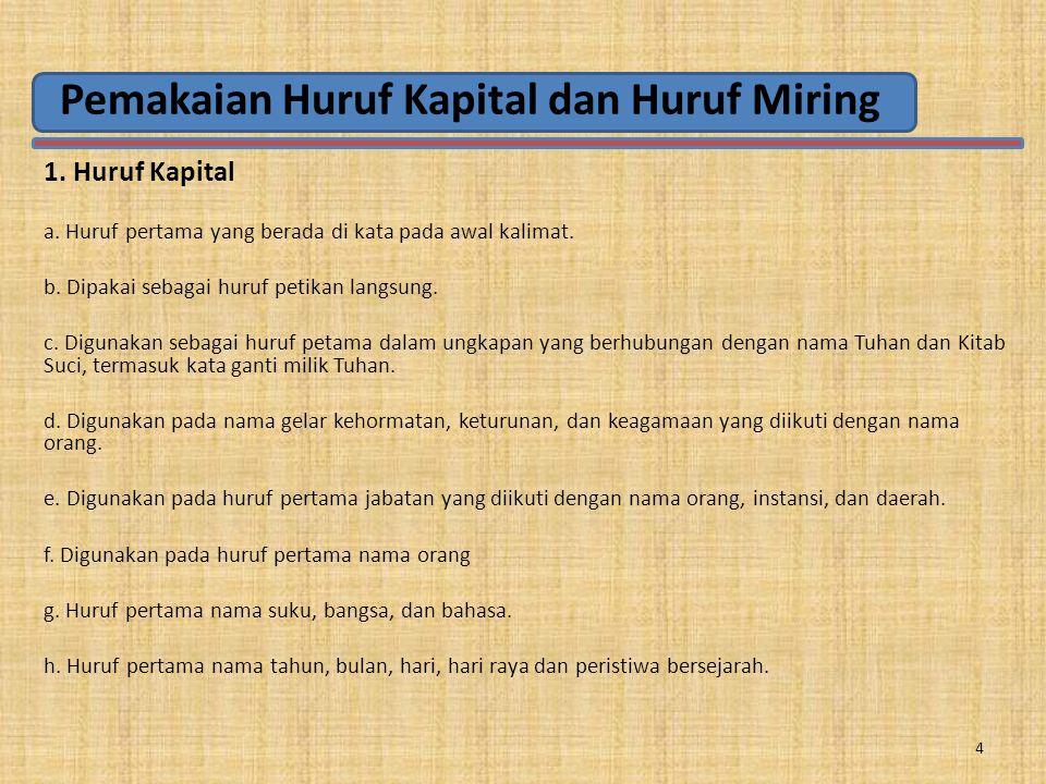 Pemakaian Huruf Kapital dan Huruf Miring 1.Huruf Kapital a.