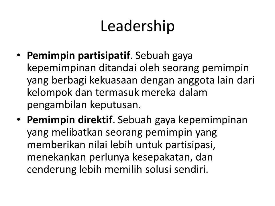 Leadership Pemimpin partisipatif. Sebuah gaya kepemimpinan ditandai oleh seorang pemimpin yang berbagi kekuasaan dengan anggota lain dari kelompok dan