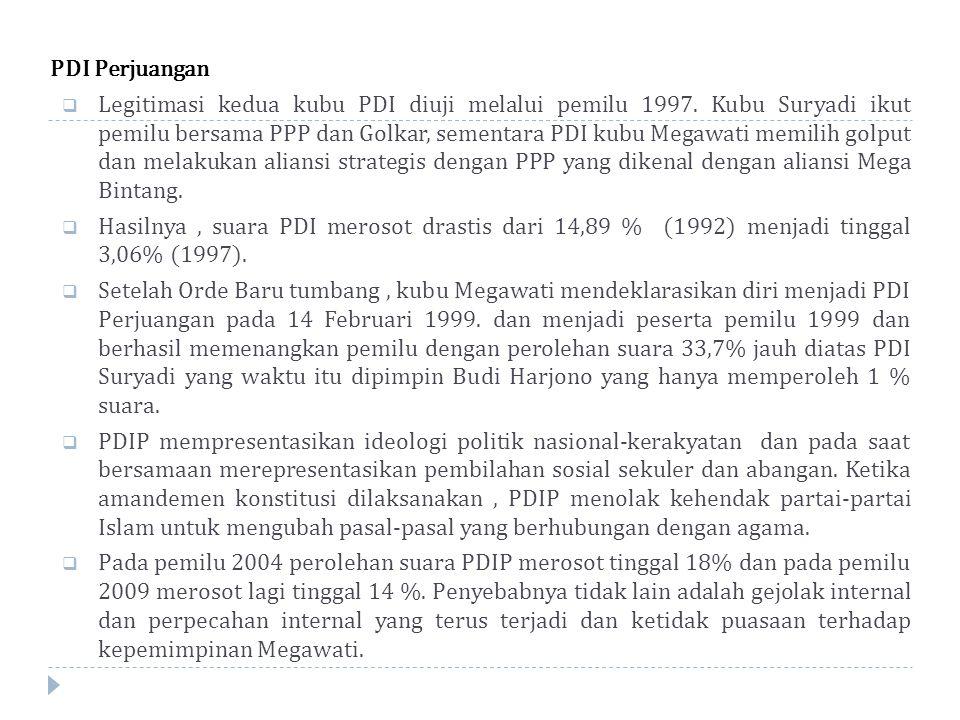 PDI Perjuangan  Legitimasi kedua kubu PDI diuji melalui pemilu 1997.