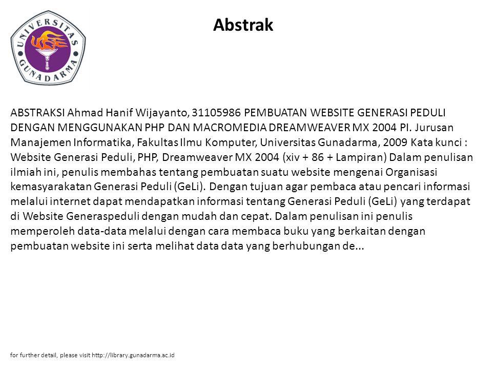Abstrak ABSTRAKSI Ahmad Hanif Wijayanto, 31105986 PEMBUATAN WEBSITE GENERASI PEDULI DENGAN MENGGUNAKAN PHP DAN MACROMEDIA DREAMWEAVER MX 2004 PI. Juru