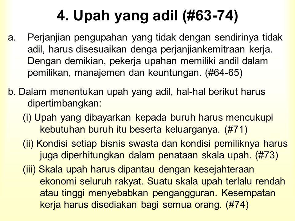 4. Upah yang adil (#63-74) a.Perjanjian pengupahan yang tidak dengan sendirinya tidak adil, harus disesuaikan denga perjanjiankemitraan kerja. Dengan