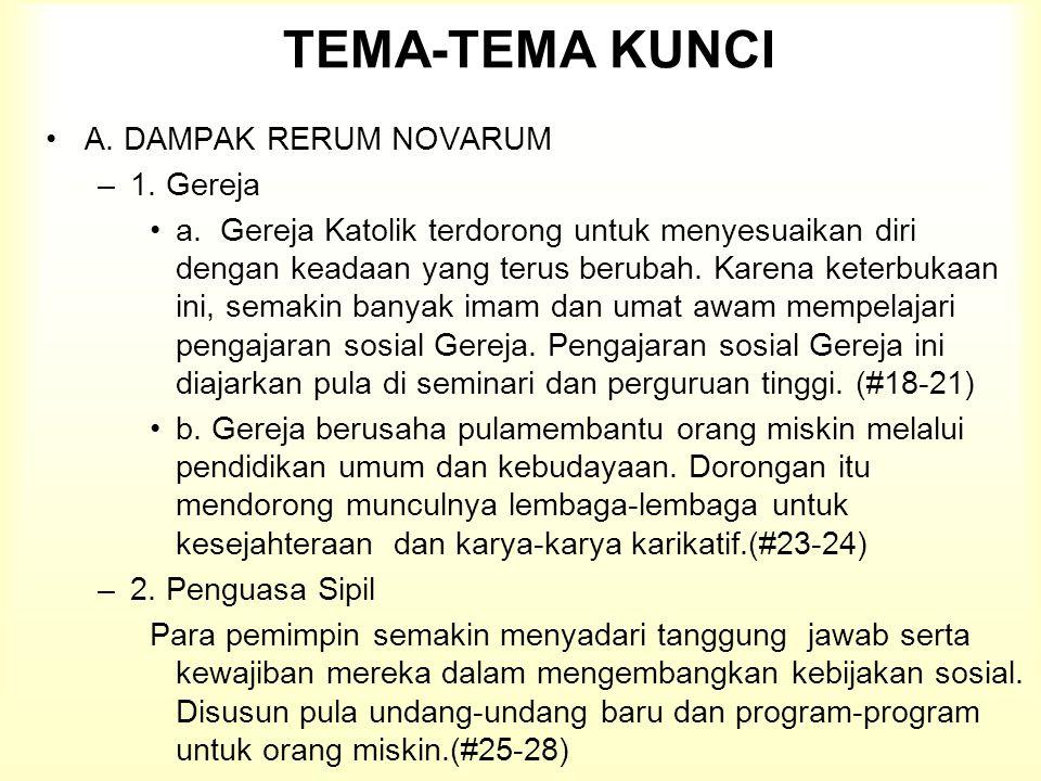 TEMA-TEMA KUNCI A.DAMPAK RERUM NOVARUM –1. Gereja a.