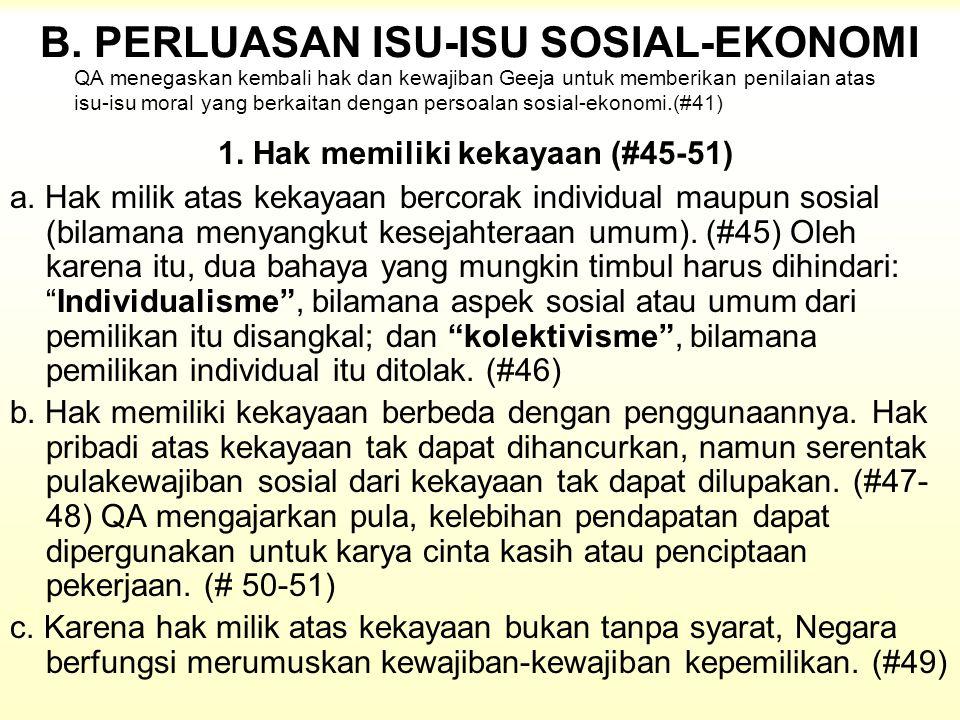 B. PERLUASAN ISU-ISU SOSIAL-EKONOMI a. Hak milik atas kekayaan bercorak individual maupun sosial (bilamana menyangkut kesejahteraan umum). (#45) Oleh