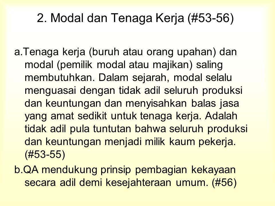2. Modal dan Tenaga Kerja (#53-56) a.Tenaga kerja (buruh atau orang upahan) dan modal (pemilik modal atau majikan) saling membutuhkan. Dalam sejarah,