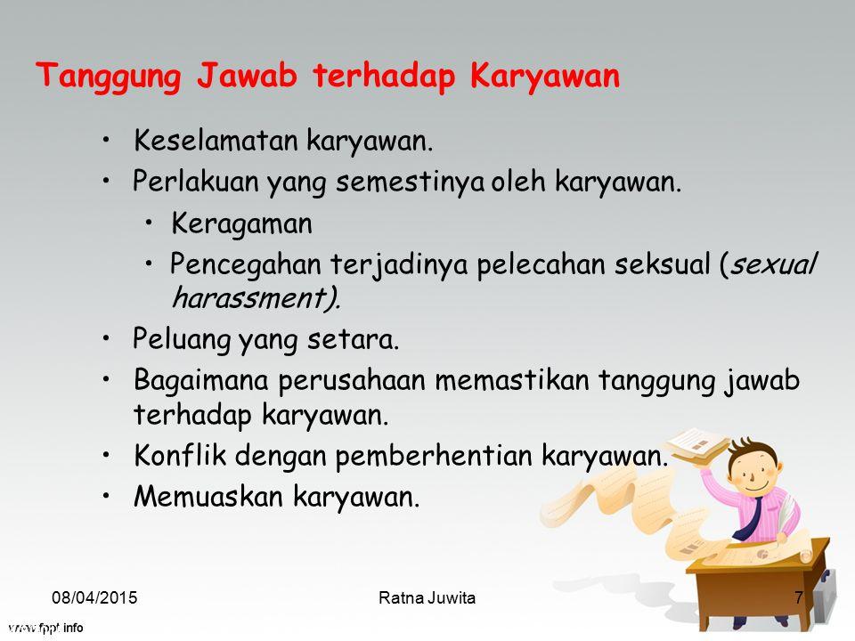 4/8/2015 Ratna Juwita7 Keselamatan karyawan. Perlakuan yang semestinya oleh karyawan. Keragaman Pencegahan terjadinya pelecahan seksual (sexual harass