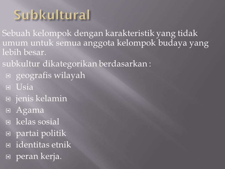 Sebuah kelompok dengan karakteristik yang tidak umum untuk semua anggota kelompok budaya yang lebih besar.