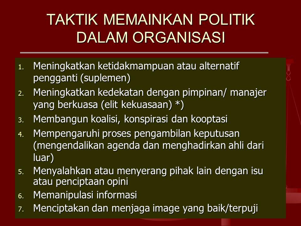 TAKTIK MEMAINKAN POLITIK DALAM ORGANISASI 1.