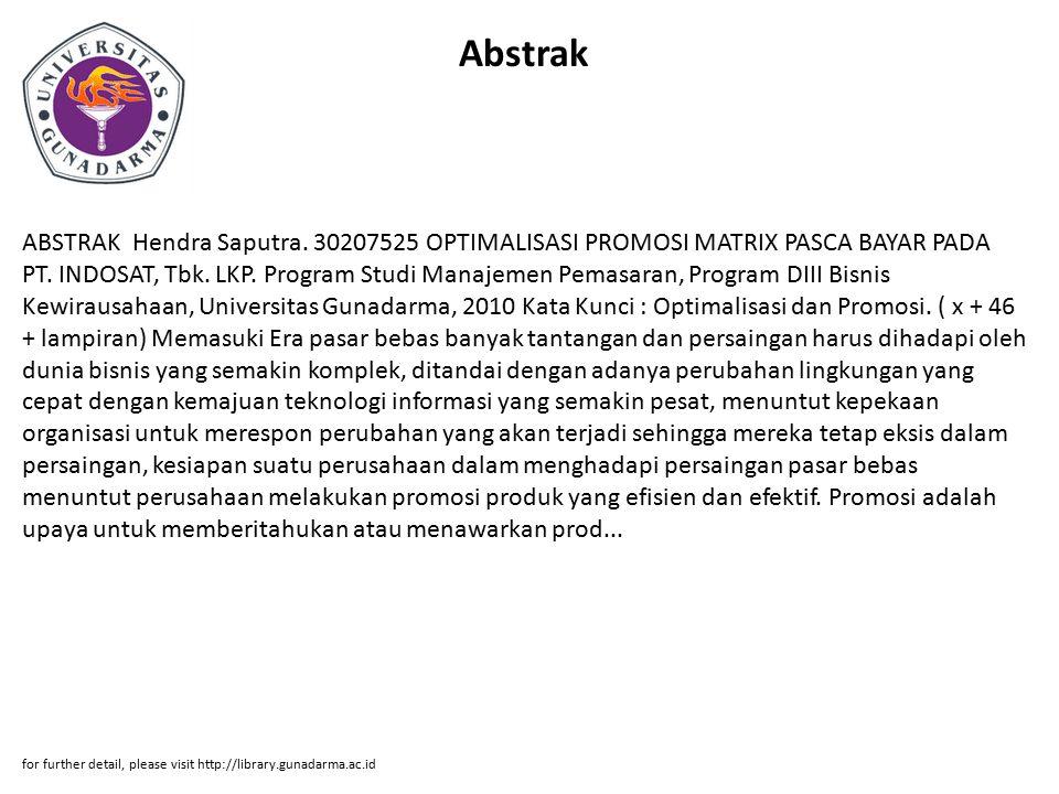 Abstrak ABSTRAK Hendra Saputra. 30207525 OPTIMALISASI PROMOSI MATRIX PASCA BAYAR PADA PT. INDOSAT, Tbk. LKP. Program Studi Manajemen Pemasaran, Progra
