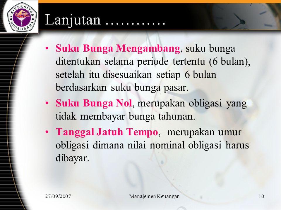 27/09/2007Manajemen Keuangan11 Lanjutan ………..