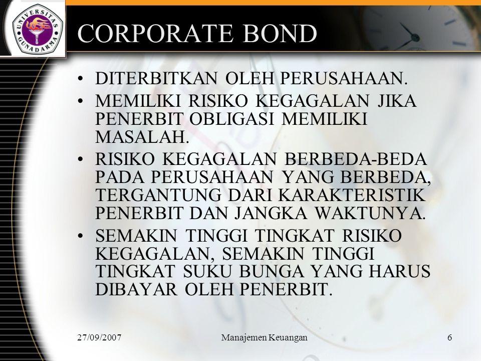 27/09/2007Manajemen Keuangan7 MUNICIPAL BOND DITERBITKAN OLEH PEMERINTAH NEGARA BAGIAN DAN LOKAL.