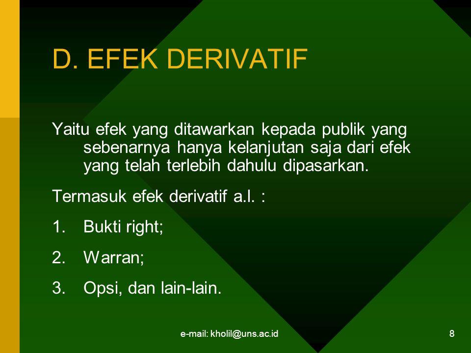 e-mail: kholil@uns.ac.id 8 D. EFEK DERIVATIF Yaitu efek yang ditawarkan kepada publik yang sebenarnya hanya kelanjutan saja dari efek yang telah terle