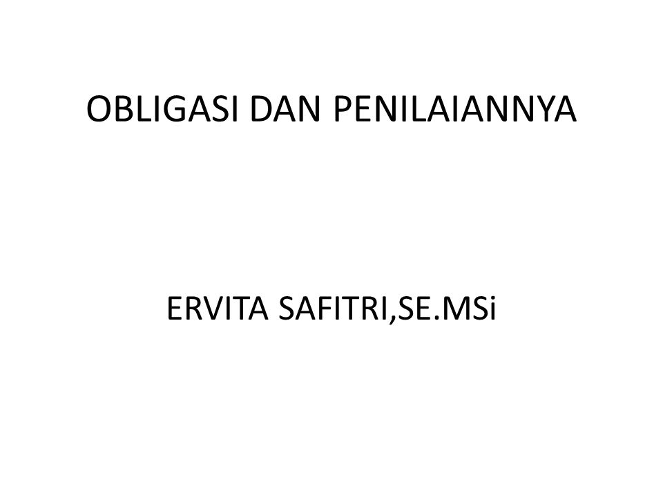 OBLIGASI DAN PENILAIANNYA ERVITA SAFITRI,SE.MSi