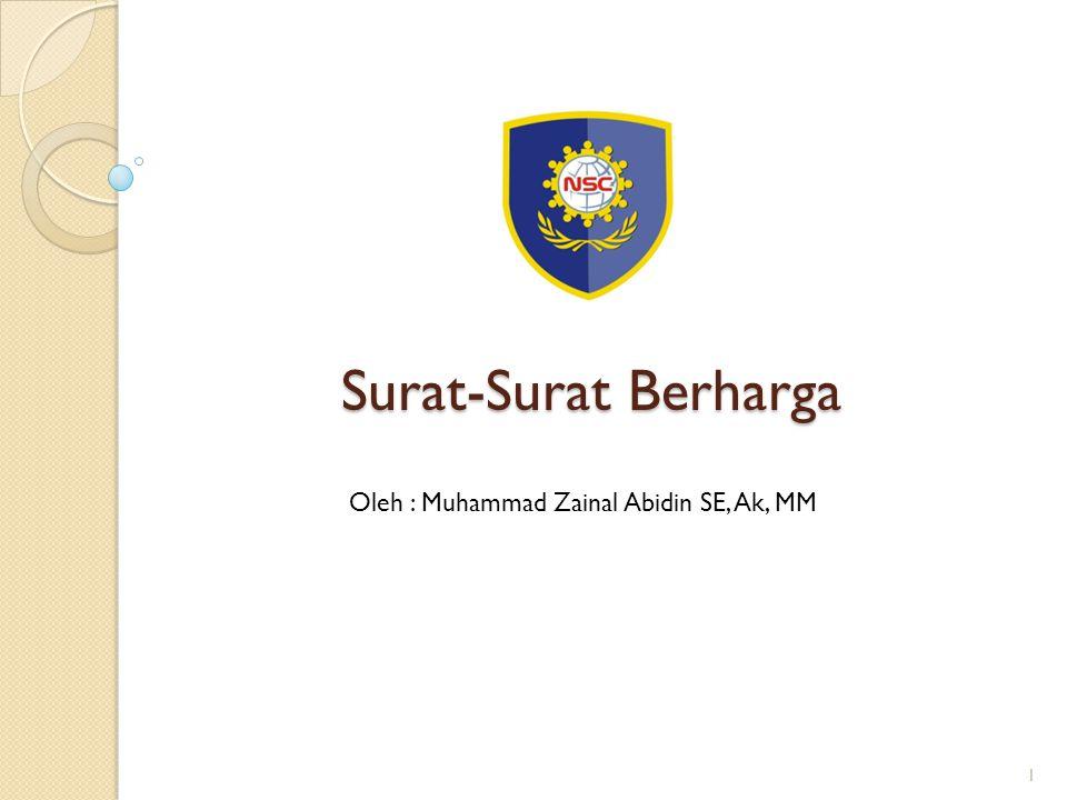 Surat-Surat Berharga Oleh : Muhammad Zainal Abidin SE, Ak, MM 1