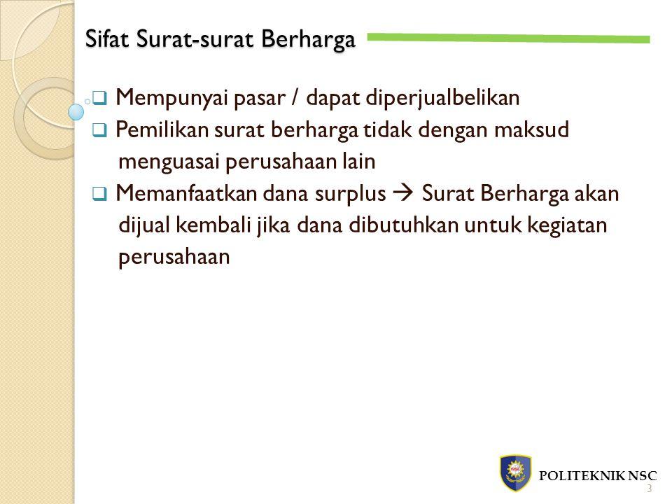 Obligasi POLITEKNIK NSC 14 Contoh investasi sementara pada obligasi (jika pembelian bertepatan dengan tanggal bunga obligasi) Tgl 2 Apr 2014 Perush membeli obligasi milik PT.