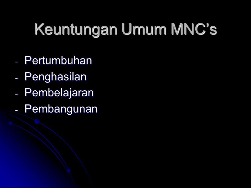 Keuntungan Umum MNC's - Pertumbuhan - Penghasilan - Pembelajaran - Pembangunan