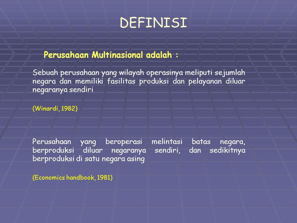 Perusahaan Multinasional adalah : DEFINISI Sebuah perusahaan yang wilayah operasinya meliputi sejumlah negara dan memiliki fasilitas produksi dan pela