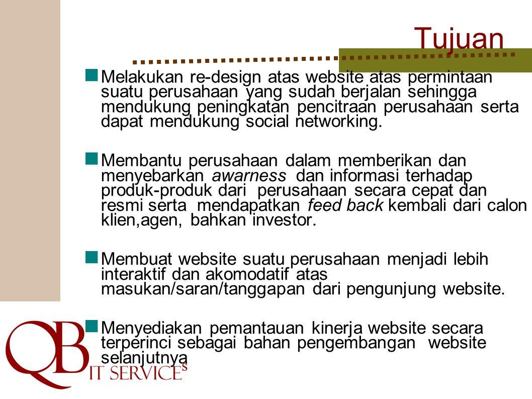 Tujuan Melakukan re-design atas website atas permintaan suatu perusahaan yang sudah berjalan sehingga mendukung peningkatan pencitraan perusahaan sert