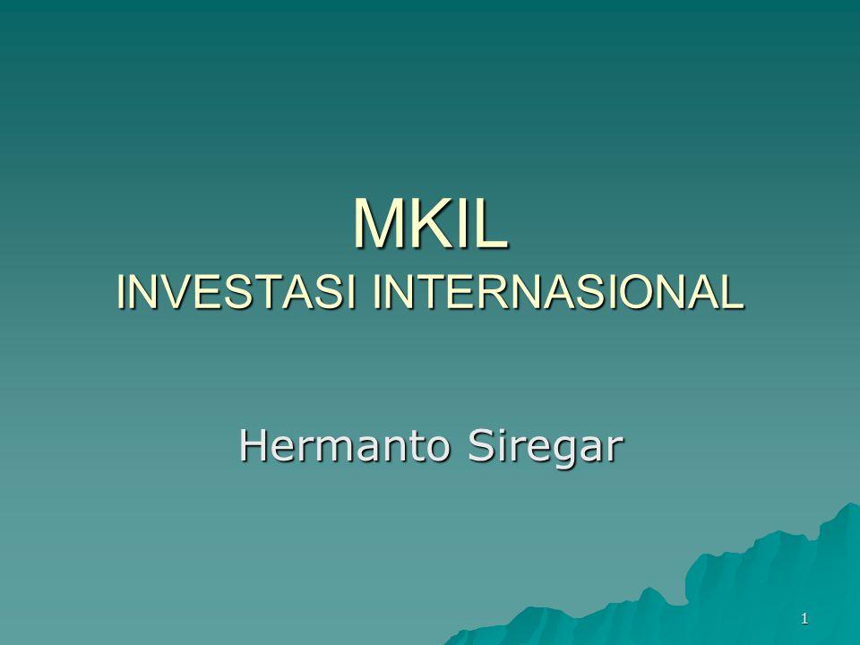 2 Investasi Internasional  Jaringan telekomunikasi  bursa-bursa dunia mjd terintegrasi (global stock market).