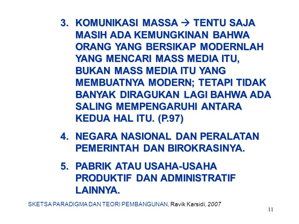 SKETSA PARADIGMA DAN TEORI PEMBANGUNAN, Ravik Karsidi, 2007 11 3.KOMUNIKASI MASSA  TENTU SAJA MASIH ADA KEMUNGKINAN BAHWA ORANG YANG BERSIKAP MODERNL