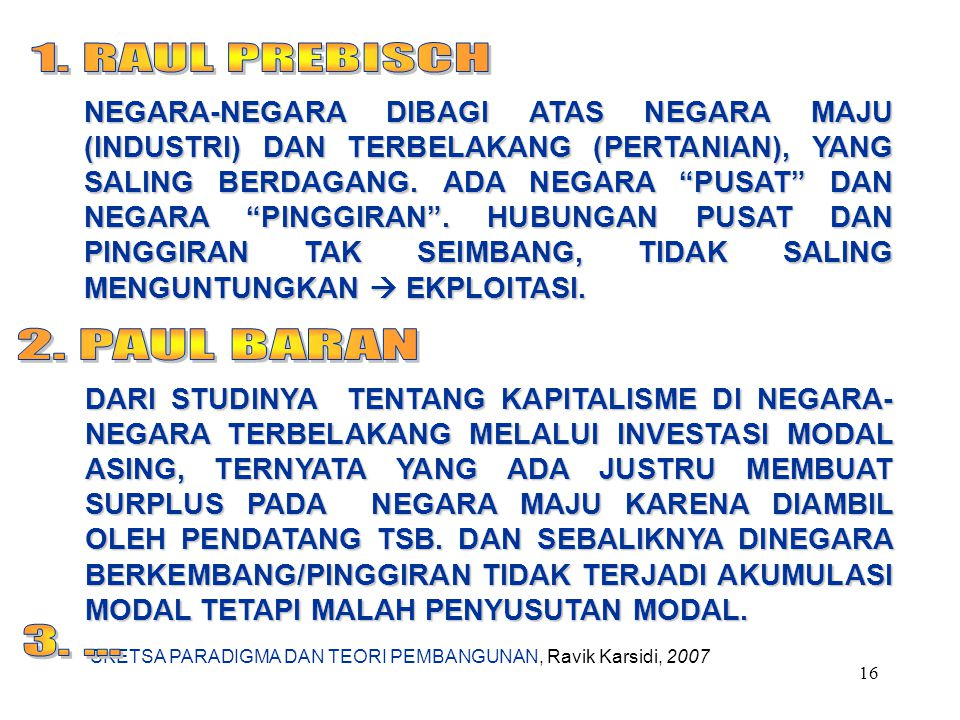SKETSA PARADIGMA DAN TEORI PEMBANGUNAN, Ravik Karsidi, 2007 16 NEGARA-NEGARA DIBAGI ATAS NEGARA MAJU (INDUSTRI) DAN TERBELAKANG (PERTANIAN), YANG SALI