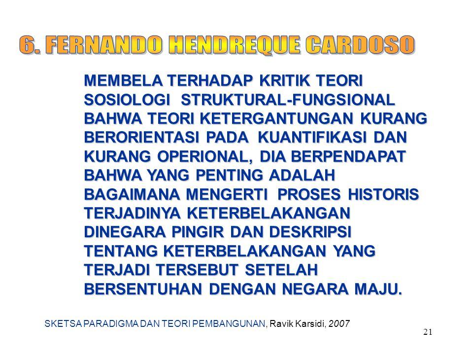 SKETSA PARADIGMA DAN TEORI PEMBANGUNAN, Ravik Karsidi, 2007 21 MEMBELA TERHADAP KRITIK TEORI SOSIOLOGI STRUKTURAL-FUNGSIONAL BAHWA TEORI KETERGANTUNGA