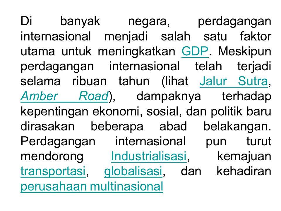Teori Perdagangan Internasional Menurut Amir M.S., bila dibandingkan dengan pelaksanaan perdagangan di dalam negeri, perdagangan internasional sangatlah rumit dan kompleks.