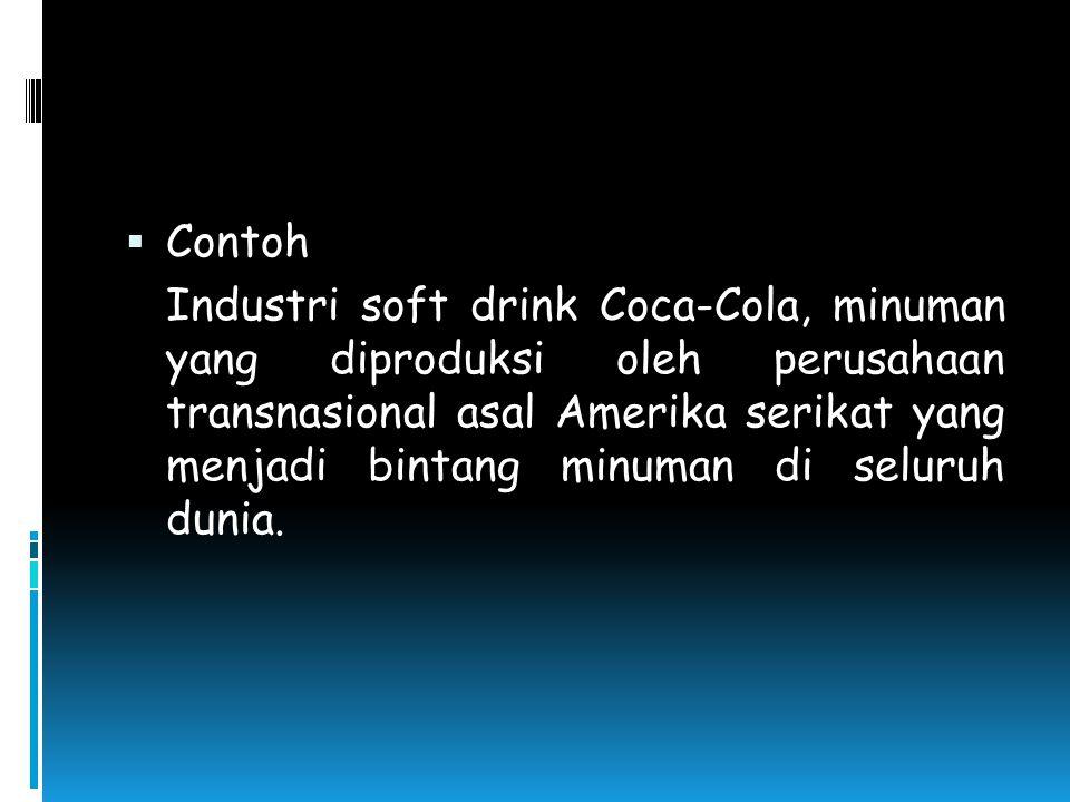  Contoh Industri soft drink Coca-Cola, minuman yang diproduksi oleh perusahaan transnasional asal Amerika serikat yang menjadi bintang minuman di sel