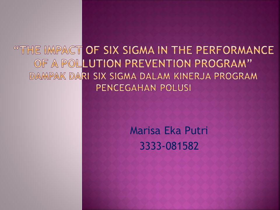 Six Sigma adalah suatu metode sistematis untuk perbaikan proses difokuskan pada hasil keuangan yang menggunakan statistic dan kualitas alat manajemen.